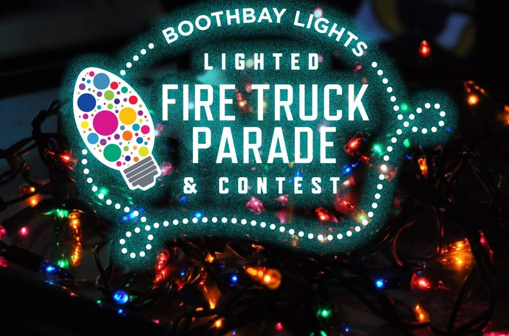 Lighted Fire Truck Parade at Boothbay Lights, NOV. 28TH @ 4PM