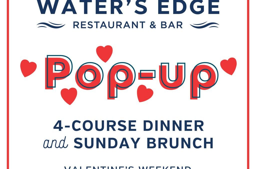 Water's Edge Restaurant & Bar Announces another 'Pop Up' Reopening for Valentine's weekend